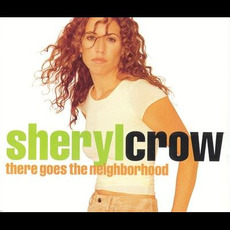 There Goes the Neighborhood by Sheryl Crow