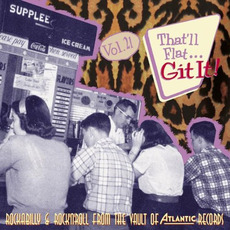 That'll Flat ... Git It, Volume 21: Rockabilly From the Vaults of Atlantic Records mp3 Compilation by Various Artists