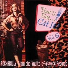That'll Flat ... Git It, Volume 6: Rockabilly From the Vaults of US Decca Records by Various Artists