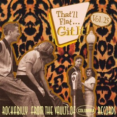 That'll Flat ... Git It, Volume 25: Rockabilly From the Vaults of Columbia Records mp3 Compilation by Various Artists