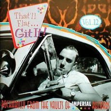 That'll Flat ... Git It, Volume 12: Rockabilly From the Vaults of Imperial Records mp3 Compilation by Various Artists