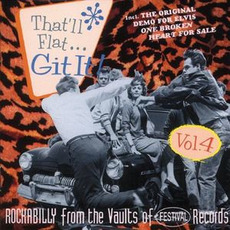 That'll Flat ... Git It, Volume 4: Rockabilly From the Vaults of Festival Records by Various Artists