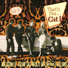 That'll Flat ... Git It, Volume 9: Rockabilly From the Vaults of Decca Records mp3 Compilation by Various Artists