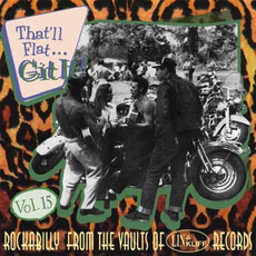 That'll Flat ... Git It, Volume 15: Rockabilly From the Vaults of Lin & Kliff Records mp3 Compilation by Various Artists