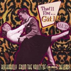 That'll Flat ... Git It, Volume 22: Rockabilly From the Vaults of Columbia Records mp3 Compilation by Various Artists