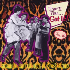 That'll Flat ... Git It, Volume 10: Rockabilly From the Vaults of Chess Records mp3 Compilation by Various Artists