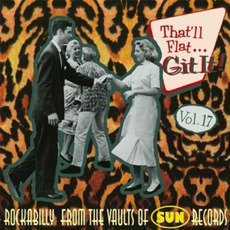 That'll Flat ... Git It, Volume 17: Rockabilly From the Vaults of Sun Records mp3 Compilation by Various Artists