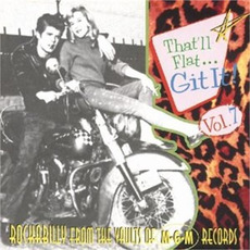 That'll Flat ... Git It, Volume 7: Rockabilly From the Vaults of MGM Records mp3 Compilation by Various Artists