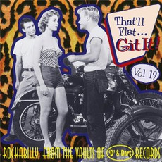 That'll Flat ... Git It, Volume 19: Rockabilly From the Vaults of 'D' & Dart Records mp3 Compilation by Various Artists