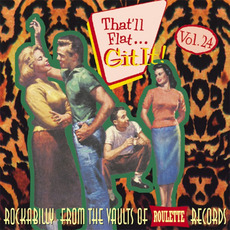 That'll Flat ... Git It, Volume 24: Rockabilly From the Vaults of Roulette Records mp3 Compilation by Various Artists