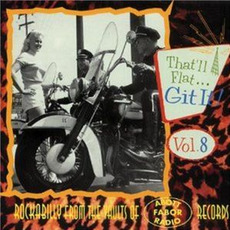 That'll Flat ... Git It, Volume 8: Rockabilly From the Vaults of Abbott-Fabor-Radio Records by Various Artists