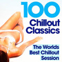 100 Chillout Classics: The Worlds Best Chillout Album