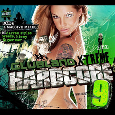 Clubland X-treme Hardcore 9 (Expanded Edition) mp3 Compilation by Various Artists