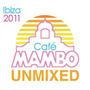 Café Mambo Ibiza 2011 (Unmixed)