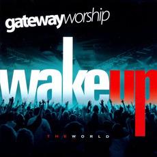 Wake Up the World mp3 Album by Gateway Worship