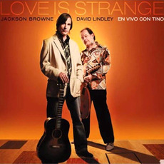 Love Is Strange: En Vivo Con Tino mp3 Live by Jackson Browne & David Lindley