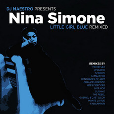 DJ Maestro Presents Nina Simone: Little Girl Blue (Remixed) by Various Artists