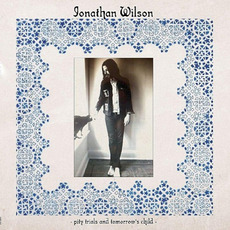 Pity Trials and Tomorrow's Child mp3 Single by Jonathan Wilson