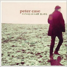 Flying Saucer Blues mp3 Album by Peter Case