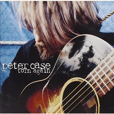 Torn Again mp3 Album by Peter Case