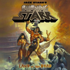 Land Of The Dead mp3 Album by Jack Starr's Burning Starr