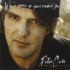 Who's Gonna Go Your Crooked Mile? mp3 Artist Compilation by Peter Case