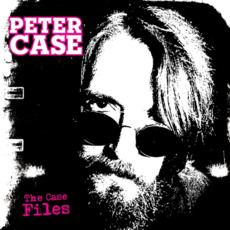 The Case Files mp3 Artist Compilation by Peter Case