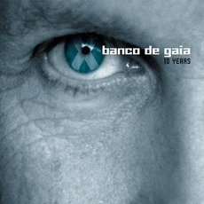10 Years mp3 Artist Compilation by Banco de Gaia
