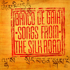 Songs from the Silk Road mp3 Artist Compilation by Banco de Gaia