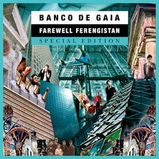 Farewell Ferengistan (Special Edition) mp3 Album by Banco de Gaia