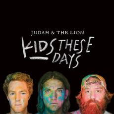 Kids These Days by Judah & The Lion