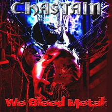 We Bleed Metal by Chastain