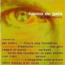 10 Years Remixed mp3 Remix by Banco de Gaia