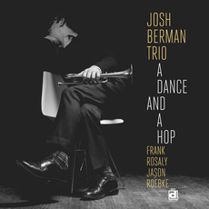 A Dance and a Hop mp3 Album by Josh Berman Trio