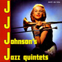 J. J. Johnson's Jazz Quintets (Remastered)