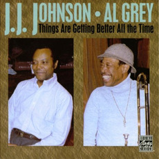 Things Are Getting Better All the Time (Re-Issue) mp3 Album by J. J. Johnson & Al Grey