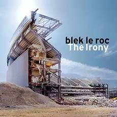 The Irony mp3 Album by blek le roc