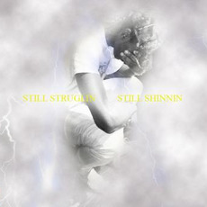 STILL STRUGLIN STILL SHINNIN mp3 Album by BLACK KRAY