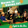 Bring It & Swing It!