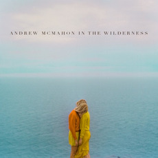 Andrew McMahon in the Wilderness (Deluxe Edition) by Andrew McMahon In The Wilderness