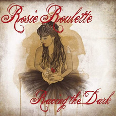 Racing The Dark mp3 Album by Rosie Roulette