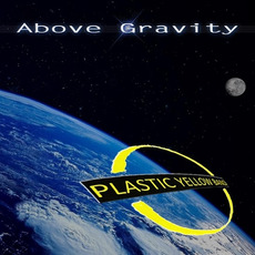 Above Gravity mp3 Album by Plastic Yellow Band