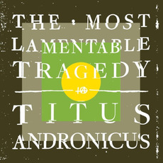 The Most Lamentable Tragedy mp3 Album by Titus Andronicus