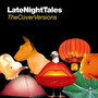 LateNightTales: The Cover Versions