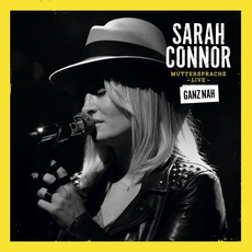 Muttersprache Live - Ganz Nah mp3 Live by Sarah Connor