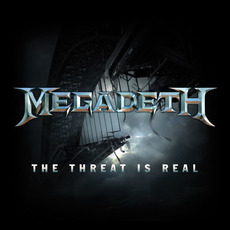 The Threat Is Real mp3 Single by Megadeth