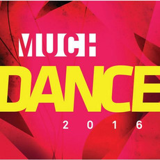 Much Dance 2016 mp3 Compilation by Various Artists