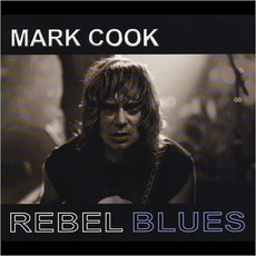 Rebel Blues mp3 Album by Mark Cook