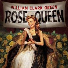 Rose Queen mp3 Album by William Clark Green