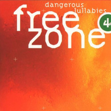 Freezone 4: Dangerous Lullabies by Various Artists